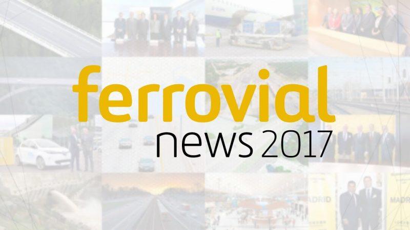 Ferrovial news highlights 2017