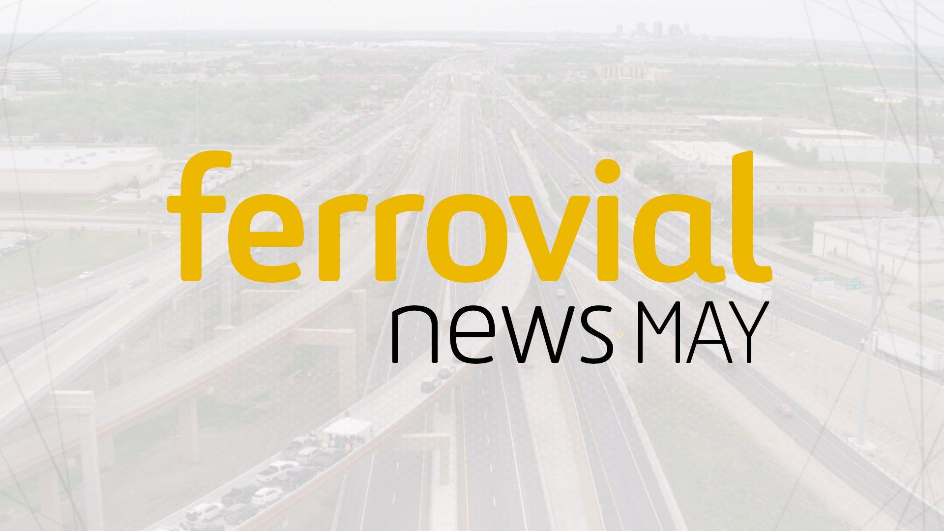 Ferrovial News May 2018