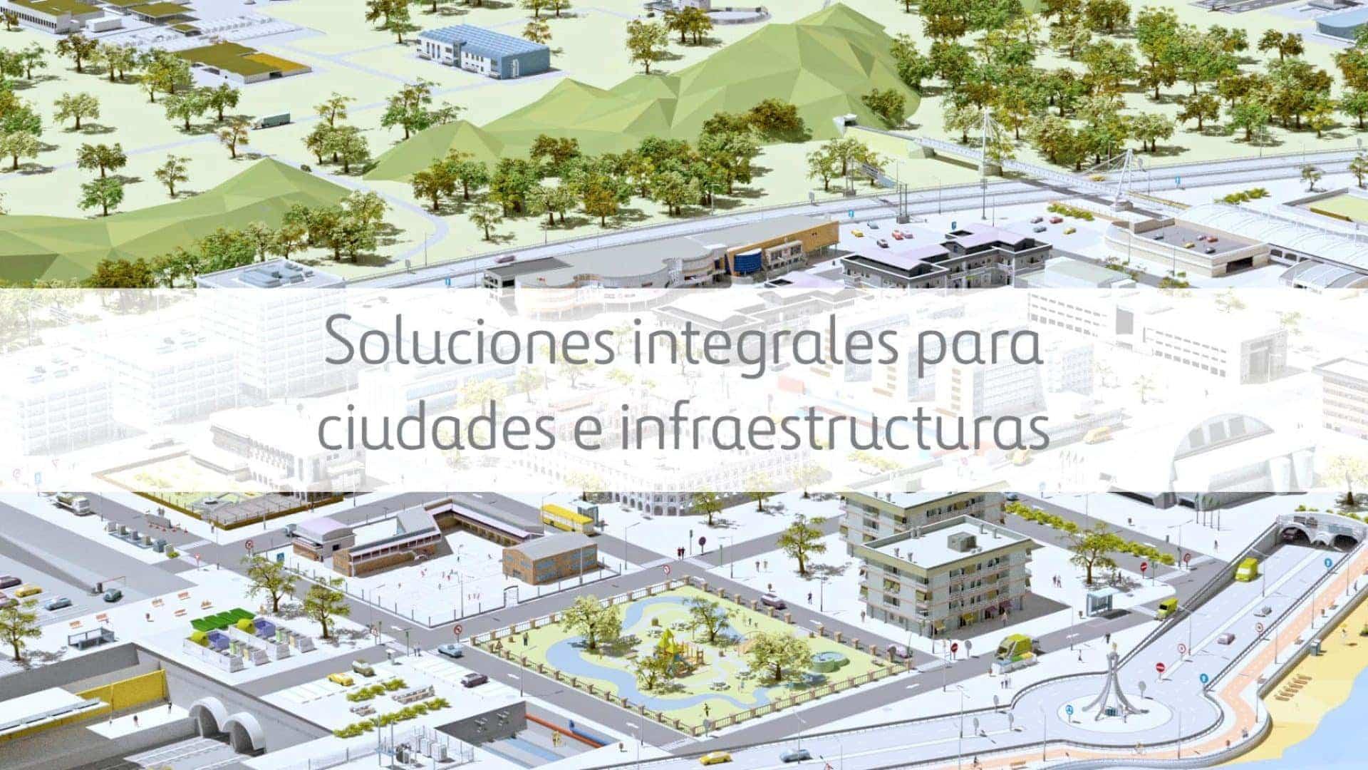 soluciones integrales ciudades e infraestructuras ferrovial